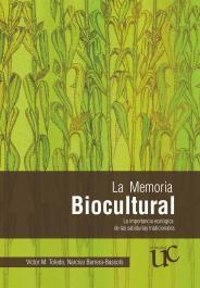 The Bio-cultural memory. The ecological importance of traditional wisdoms